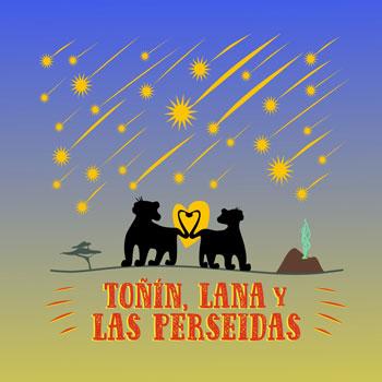 Toñin, Lana y las Perseidas